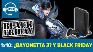 Podcast LaPS4 1x10: Bayonetta 3, 15 años de PS2 y Black Friday