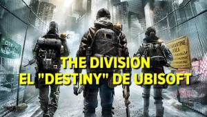 "The Division, el ""Destiny"" de Ubisoft"