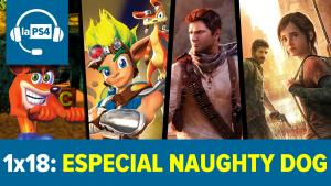 Podcast LaPS4 1x18: Especial Naughty Dog