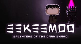 Eekeemoo - Splinters of Dark Shard