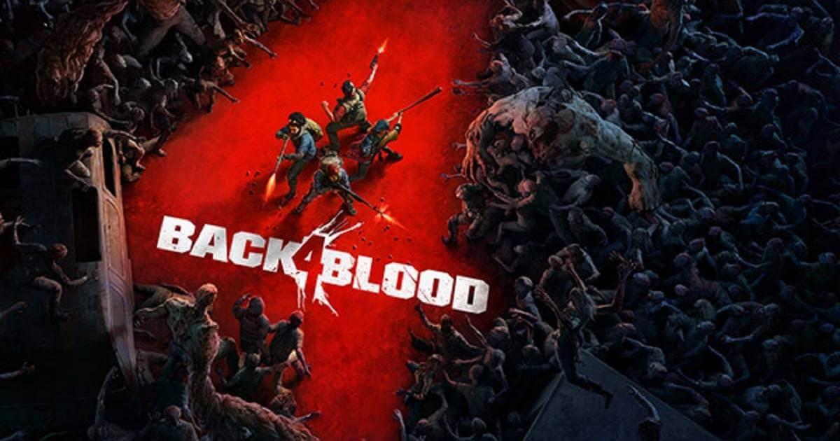 ¡Zombies y disparos en cooperativo! Back 4 Blood es lo nuevo de los creadores de Left 4 Dead