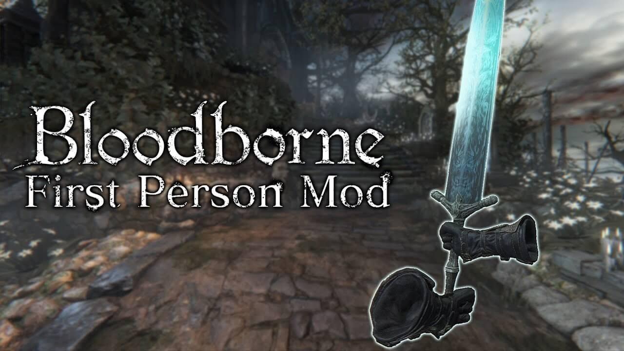 ¿Bloodborne en primera persona? Este mod lo hace realidad